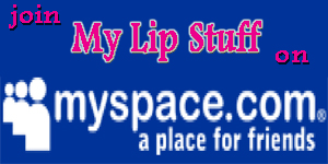 My Lip Stuff on My Space